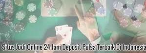 Permainan Judi Slot Deposit Pulsa Terbaik 24 Jam